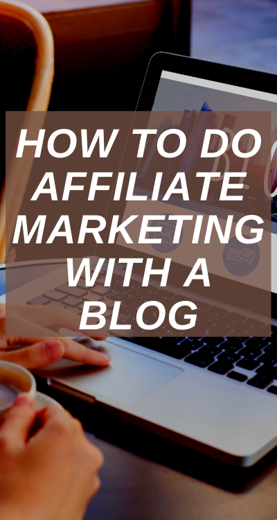 How to do affiliate marketing with a blog